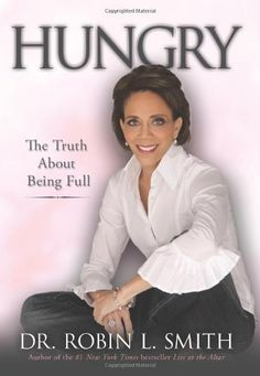 Hungry: The Truth About Being Full by Robin L Smith,http://www.amazon.com/dp/1401940021/ref=cm_sw_r_pi_dp_dy2Psb006AXNBNGW