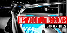 BEST-WEIGHT-LIFTING-GLOVES-FEATURED