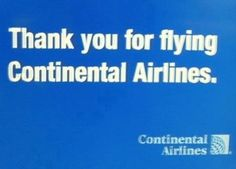 Thank You for Flying Continental Airlines. ~When most airlines reign ends because they weren't profitable, had a bad reputation among the traveling public or went bankrupt, this airline went out ON TOP! Continental Airlines was the Best of the Best! Unfortunately, they succumbed to greed and power by merging with United Airlines. Their only hope of survival is if the now combined airline operates under the original Continental Airlines business plan, otherwise, they're a sinking ship.