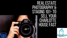 Real Estate Photography and Staging 101 to Sell Your Home Fast in Charlotte