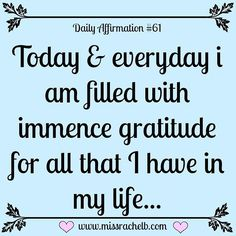 Daily Affirmation Today and everyday I am filled with immense gratitude for all that I have in my life. Words Quotes, Wise Words, Me Quotes, Motivational Quotes, Inspirational Quotes, Crush Quotes, Positive Thoughts, Positive Vibes, Positive Quotes