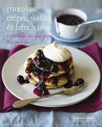 Pancakes, Crêpes, Waffles & French Toast - Clever Girl
