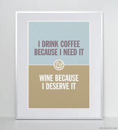 I drink coffee because I need it ... Kitchen Decor. Kitchen Poster. Coffee Quote. Coffee & Wine. Typographic Print. on Etsy, $21.79