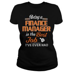 Being A Finance Manager Is The Best Job T-Shirt #gift #ideas #Popular #Everything #Videos #Shop #Animals #pets #Architecture #Art #Cars #motorcycles #Celebrities #DIY #crafts #Design #Education #Entertainment #Food #drink #Gardening #Geek #Hair #beauty #Health #fitness #History #Holidays #events #Home decor #Humor #Illustrations #posters #Kids #parenting #Men #Outdoors #Photography #Products #Quotes #Science #nature #Sports #Tattoos #Technology #Travel #Weddings #Women