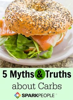 The Truth about Carbs. Super helpful, rational advice!| via @SparkPeople #carbs #nutrition #eatbetter