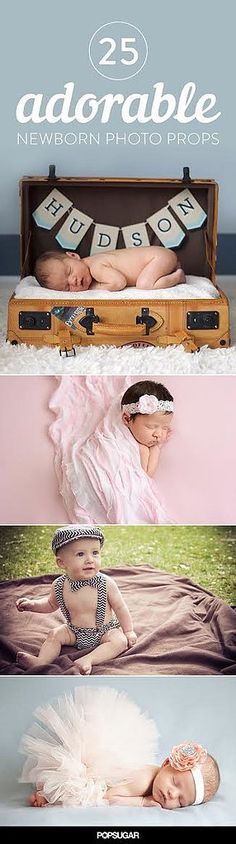25 Ways to Make Your Newborn's Photo Shoot Over-the-Top Adorable (Some are just over the top and some are just adorable)