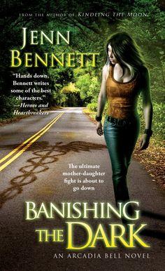 BANISHING THE DARK (ARCADIA BELL #4), Jenn Bennett. May 27, 2014 from Pocket Books. Artist: Tony Mauro.