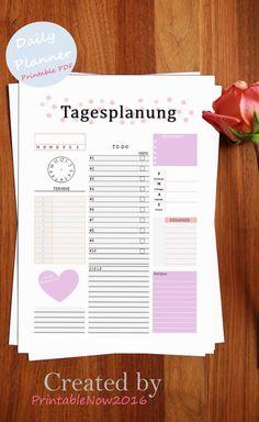 Druckbarer Tagesplaner   Printable Daily Planner   Made by PrintableNow2016 TIP: Nimm dir ein Abend vorher Zeit und gehe gedanklich deinen