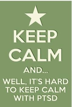 """KEEP CALM Mini Poster Print (Note from designer: Yeah, I know these """"keep calm"""" things are pretty overdone, but. Also, there is no price mark-up on this item. Ptsd Military, Ptsd Quotes, Funny Quotes, Ptsd Awareness, Complex Ptsd, Keep Calm Quotes, Narcissistic Sociopath, Post Traumatic, Stress Disorders"""