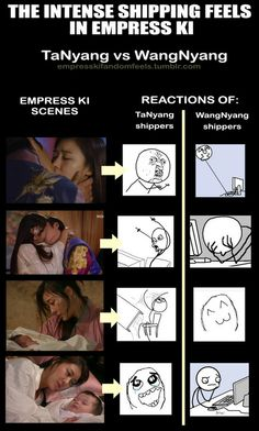 Empress Ki shipping feels  And then there's me. Who's the last one always because the writer's decided adding Tal Tal as a love interest would be too much. TCH. *stomps away*