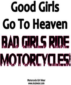 Bad Girls On Harleys | GOOD GIRLS GO TO HEAVEN, BAD GIRLS RIDE MOTORCYCLES!