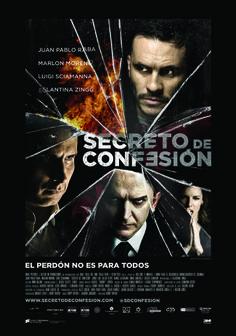 """En diciembre se estrena la película """"Secreto de confesión"""" del director Henry Rivero (de Puras Joyitas) y en los papeles estelares Juan pablo Raba, Marlon Moreno, Jorge Cao, Luigi Sciamanna, Eglantina Zingg."""