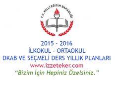 İlkokul ve Ortaokul Din Kültürü ve Seçmeli Dersler İçin Ünitelendirilmiş Yıllık Planlar ( 2015 - 2016 )