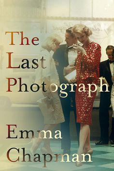 The Last Photograph by Emma Chapman – 28 July | 31 Incredible Books You Simply Must Read This Summer