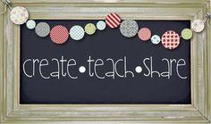 Teachers: Create - Teach - Share