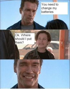 the terminator needs a battery change