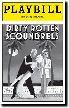 """Dirty Rotten Scoundrels"" - The first broadway musical I ever went to. We were blessed enough to be front row and center."