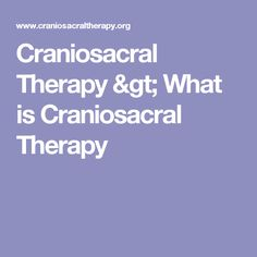 Craniosacral Therapy > What is Craniosacral Therapy