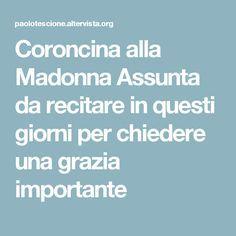 Coroncina alla Madonna Assunta da recitare in questi giorni per chiedere una grazia importante