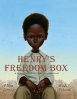 """Henry's Freedom Box by Ellen Levine---  Henry """"Box"""" Brown has his family sold at the slave market in Virginia. Desperate for freedom, Henry escapes by mailing himself in a wooden crate from Richmond to Philadelphia."""