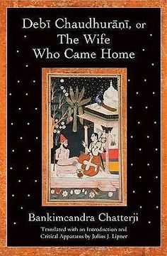 Debi Chaudhurani, or the Wife Who Came Home by Bankimcandra Chatterji, 978019538