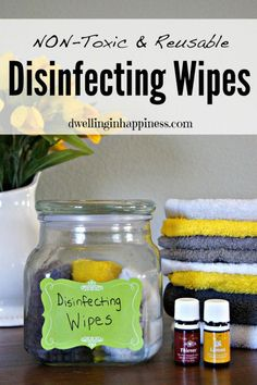 Non-Toxic & Reusable Disinfecting Wipes - Dwelling In Happiness