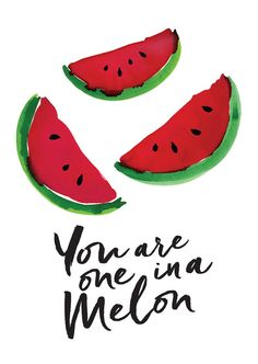You are one in a Melon A6 Greeting Card by MailedWithLoveAus