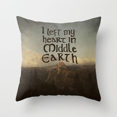 I Left My Heart in Middle Earth Throw Pillow by Leah Flores - $20.00