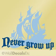 Vinyl Wall Decal: Never Grow Up with Pirate Ship, Kids Wall Decal, DIY Home Decor. $25.00, via Etsy.