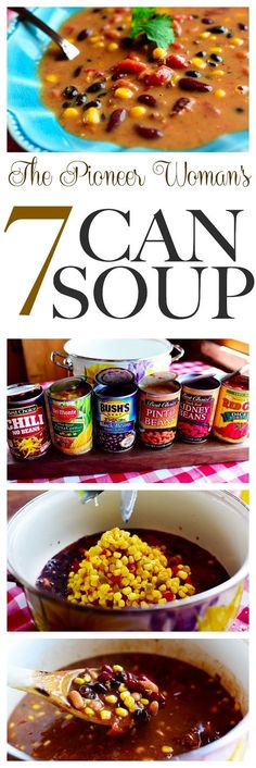 The Pioneer Woman's 7 Can Soup recipe! One of Ree Drummond's best. Perfect for chilly nights and camping. Add this to your soup recipes board!