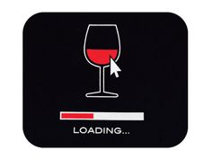 Wine Loading... (WineTech) ( Wine glass Illustration Quotes) #cRed (Computer #Analogies)