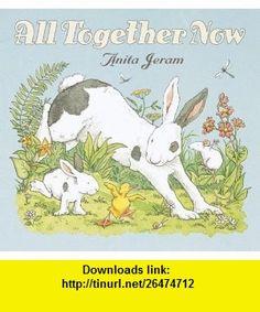 All Together Now (0732483006902) Anita Jeram , ISBN-10: 0763626902  , ISBN-13: 978-0763626907 ,  , tutorials , pdf , ebook , torrent , downloads , rapidshare , filesonic , hotfile , megaupload , fileserve