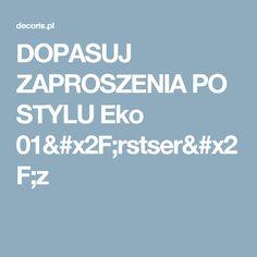 DOPASUJ ZAPROSZENIA PO STYLU Eko 01/rstser/z