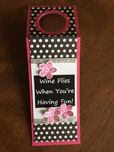 Handmade wine tag.... Wine flies when you're having fun!! Creation By Christina... March 2014