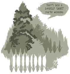 Whispering Forest T-shirt Design. It's not the same unless you read it in the voice that Cecil used! XD