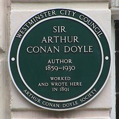 W1, Upper Wimpole Street Westminster City Council Sir Arthur Conan Doyle, author, 1859 - 1930, worked and wrote here in 1891. Arthur Conan Doyle Society   http://assets.londonremembers.com/images/big/44215.jpg?1319375773