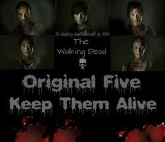 the original five lets keep them alive
