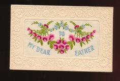 Embroidered Silk Postcard to My Dear Father Antique WW1 GGG74 | eBay