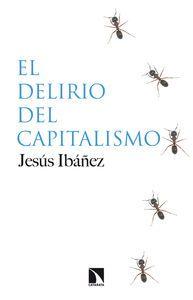 El delirio del capitalismo / Jesús Ibáñez (2014)