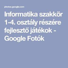 Informatika szakkör 1-4. osztály részére fejlesztő játékok - Google Fotók Album, Education, Signs, Schools, Creative, Google, Novelty Signs, Sign, School