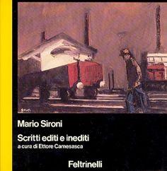 SIRONI Mario, Scritti editi e inediti. Milano,  Feltrinelli,  1980. A cura di Ettore Camesasca, con la collaborazione di Claudia Gian Ferrari