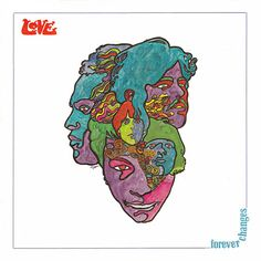 Forever Changes (1967) by Love. Art by Bob Pepper, design by William S. Harvey.