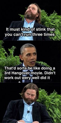 Obama with Zach Galifianakis on Between Two Ferns! {Video} I hate Obama, but this is funny. even HE thinks he shouldn't run again.I hate Obama, but this is funny. even HE thinks he shouldn't run again. Funny Fails, Funny Memes, Jokes, Tv Memes, Movie Memes, Memes Humor, Barack Obama Pictures, Picture Fails, Thing 1