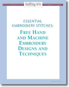 Learn how to embroider using machine and hand embroidery techniques with this free eBook from Quilting Daily!
