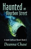 Haunted on Bourbon Street (Jade Calhoun Series, Book 1) Set in New Orleans French Quarter. It was entertaining; kept my interest.