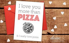 I love you more than Pizza (and I really like Pizza) Funny Valentines Day Card - Funny Love Card - I Love You Card - Funny Anniversary Card