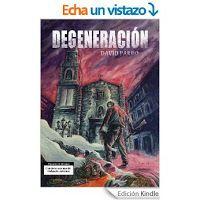 Life is a Book: Reseña: Degeneración - D. Pardo