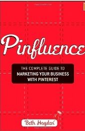 Pinfluence-The Complete Guide to Marketing Your Business with Pinterest (Amazon Affiliate Link)