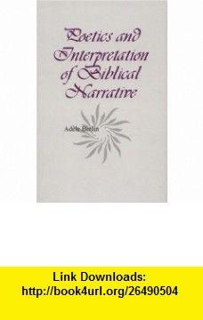 Poetics and Interpretation of Biblical Narrative (9781575060026) Adele Berlin , ISBN-10: 1575060027  , ISBN-13: 978-1575060026 ,  , tutorials , pdf , ebook , torrent , downloads , rapidshare , filesonic , hotfile , megaupload , fileserve