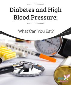 Diabetes and High #Blood Pressure: What Can You #Eat?   Read this article to find out about what #foods are suitable for the #diet of those who suffer from diabetes and high blood #pressure.